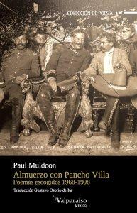 Almuerzo con Pancho Villa : poemas escogidos (1968-1998)