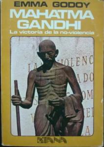 Mahatma Gandhi : la victoria de la no-violencia