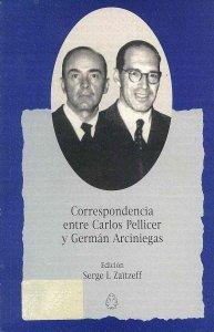 Correspondencia entre Carlos Pellicer y Germán Arciniegas 1920-1974