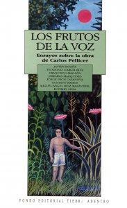 Los frutos de la voz : ensayos sobre la obra de Carlos Pellicer