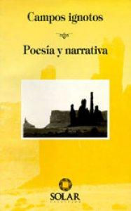 Campos ignotos : poesía y narrativa