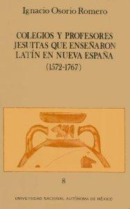 Colegios y profesores jesuitas que enseñaron latín en Nueva España (1572-1767)