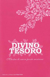 Divino tesoro:  muestra de nueva poesía mexicana
