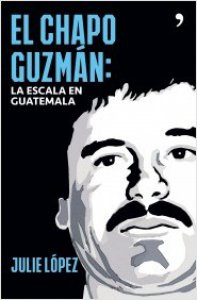 El Chapo Guzmán: la escala en Guatemala