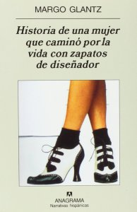 Historia de una mujer que caminó por la vida con zapatos de diseñador