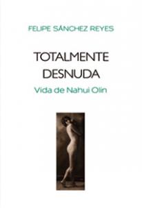 Totalmente desnuda : vida de Nahui Olin