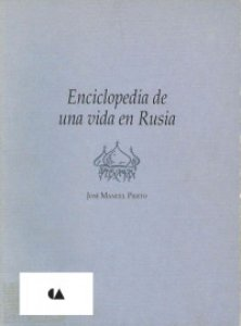 Enciclopedia de una vida en Rusia