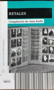 Retales : Compilación de Juan Rulfo