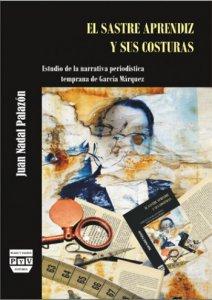 El sastre aprendiz y sus costuras : estudio de la narrativa periodística temprana de García Márquez