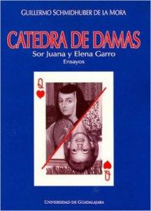 Cátedra de damas : Sor Juana y Elena Garro