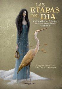 Las etapas del día : 50 años del Premio Bellas Artes de Poesía Aguascalientes (1968-2018)