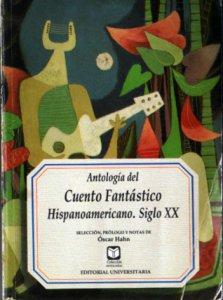 Antología del cuento fantástico hispanoamericano : siglo XX