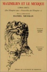 """Maximilien et le Mexique, 1864-1867: histoire et littérature (de l'empire aux """"Nouvelles de l'empire"""")"""
