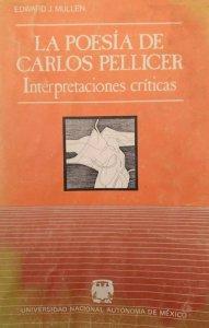 La poesía de Carlos Pellicer : interpretaciones críticas