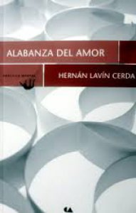 Alabanza del amor : antología personal en versos más o menos libres y en prosa casi profanas