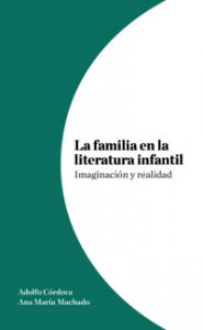 La familia en la literatura infantil : imaginación y realidad