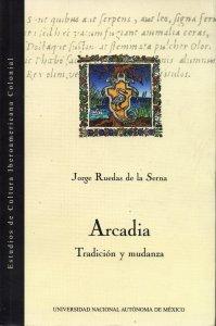 Arcadia : tradición y mudanza