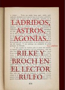 Ladridos, astros, agonías : Rilke y Broch en el lector Rulfo