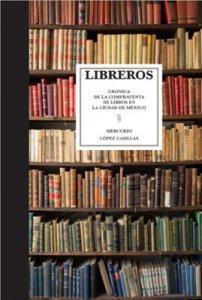 Libreros : crónica de la compraventa de libros en la ciudad de México
