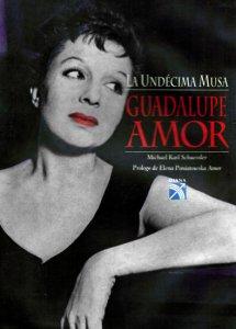 Guadalupe Amor : la undécima musa
