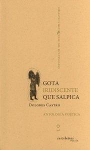 Gota iridiscente que salpica : antología poética