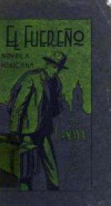 El fuereño : Novela de costumbres mexicanas 1908-1910