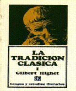 La tradición clásica : influencias griegas y romanas en la literatura occidental, I