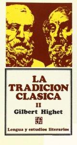 La tradición clásica : influencias griegas y romanas en la literatura occidental, II