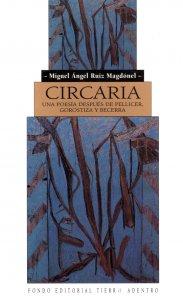 Circaria : una poesía después de Pellicer, Gorostiza y Becerra
