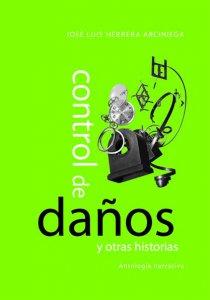 Control de daños y otras historias : antología narrativa