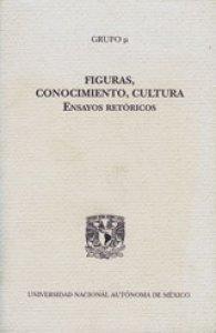 Figuras, conocimiento, cultura : ensayos retóricos