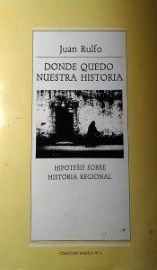 Donde quedó nuestra historia : hipótesis sobre Historia regional