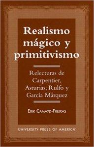 Realismo mágico y primitivismo : relecturas de Carpentier, Asturias, Rulfo y García Márquez