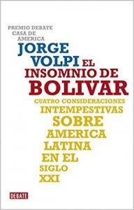 El insomnio de Bolívar : cuatro consideraciones intempestivas sobre América latina en el siglo XXI