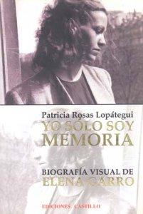 Yo sólo soy memoria. Biografía visual de Elena Garro