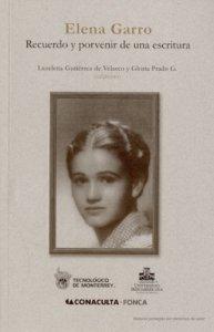 Elena Garro : recuerdo y porvenir de una escritura