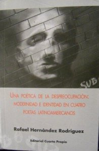 Una poética de la despreocupación : modernidad e identidad en cuatro poetas latinoamericanos