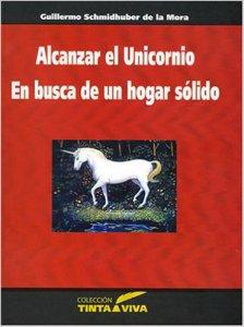 Alcanzar al Unicornio. En busca de un hogar sólido