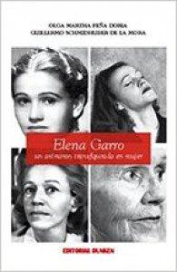 Elena Garro : un oxímoron transfigurado en mujer