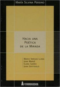 Hacia una poética de la mirada : Mario Vargas Llosa, Juan Marsé, Elena Garro, Juan Goytisolo