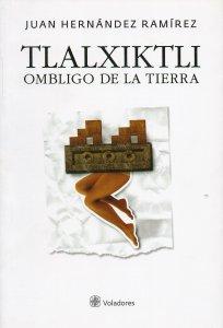 Tlalxiktli = Ombligo de la tierra