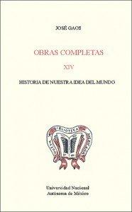 Obras completas XIV. Historia de nuestra idea del mundo
