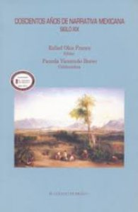 Doscientos años de narrativa mexicana : siglo XIX