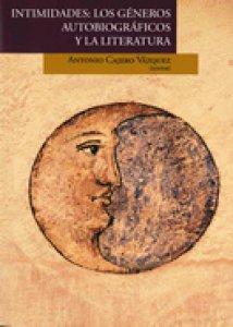 Intimidades : los géneros autobiográficos y la literatura