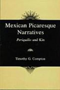Mexican picaresque narratives : Periquillo and kin