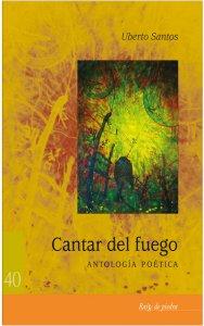 Cantar de fuego : antología poética