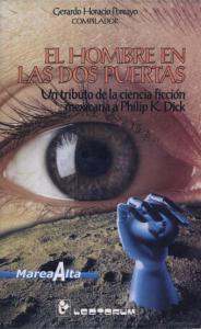 El hombre en las dos puertas : un tributo de la ciencia ficción mexicana a Phillip K. Dick