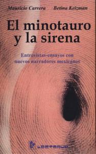 El minotauro y la sirena : entrevistas-ensayos con nuevos narradores mexicanos