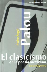 El clasicismo en la poesía mexicana (una indagación)