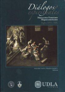 Diálogos espirituales. Manuscritos femeninos hispanoamericanos, siglos XVI-XIX